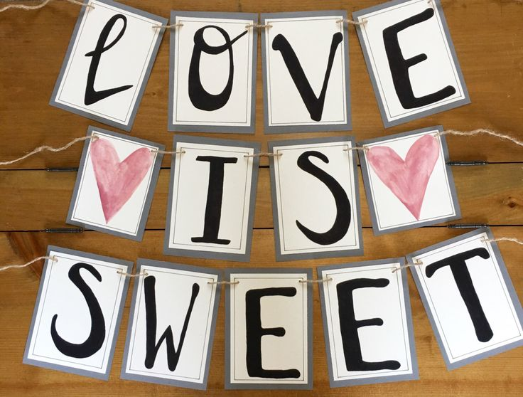 A personal favorite from my Etsy shop https://www.etsy.com/ca/listing/399612903/wedding-decor-love-is-sweet-wedding
