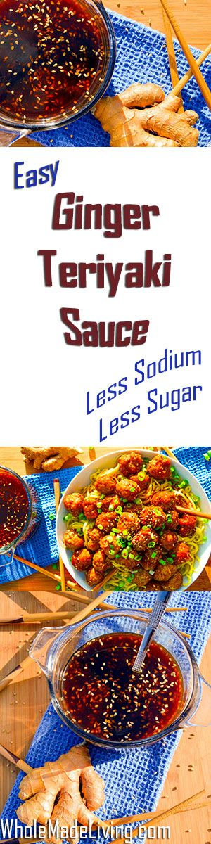 Ginger Teriyaki Sauce |Whole Made Living.  This is a bold gingery sauce much lower in sodium and sugar than most teriyaki sauces. Way better than the bottled stuff in stores! Try it with WML's Ginger Teriyaki Meatballs.