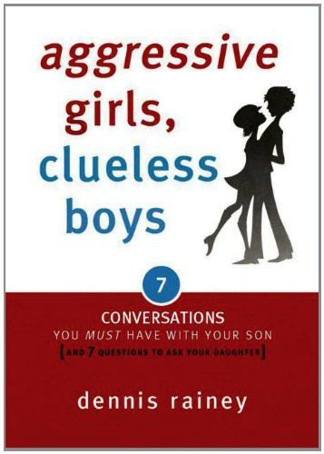 Aggressive Girls, Clueless Boys: 7 Conversations You Must Have with Your Son [7 Questions You Should Ask Your Daughter] by Dennis Rainey http://www.amazon.com/dp/1602005230/ref=cm_sw_r_pi_dp_ipyStb1ZBEKDQB6B