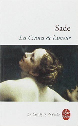 Les crimes de l'amour (Classiques de Poche): Amazon.es: Marquis de Sade: Libros en idiomas extranjeros