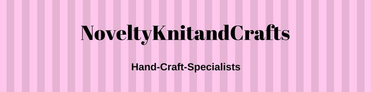 With over 40 years of Knitting and Crafting experience, it was time to share the ideas,creations and adventures from NoveltyKnitandCrafts with the world!