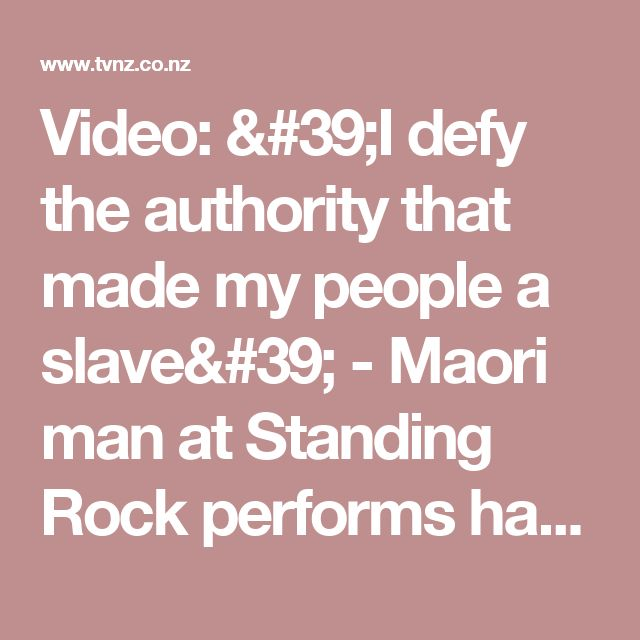 Video: 'I defy the authority that made my people a slave' - Maori man at Standing Rock performs haka in freezing conditions  | 1 NEWS NOW | TVNZ