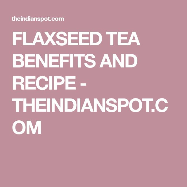 FLAXSEED TEA BENEFITS AND RECIPE - THEINDIANSPOT.COM