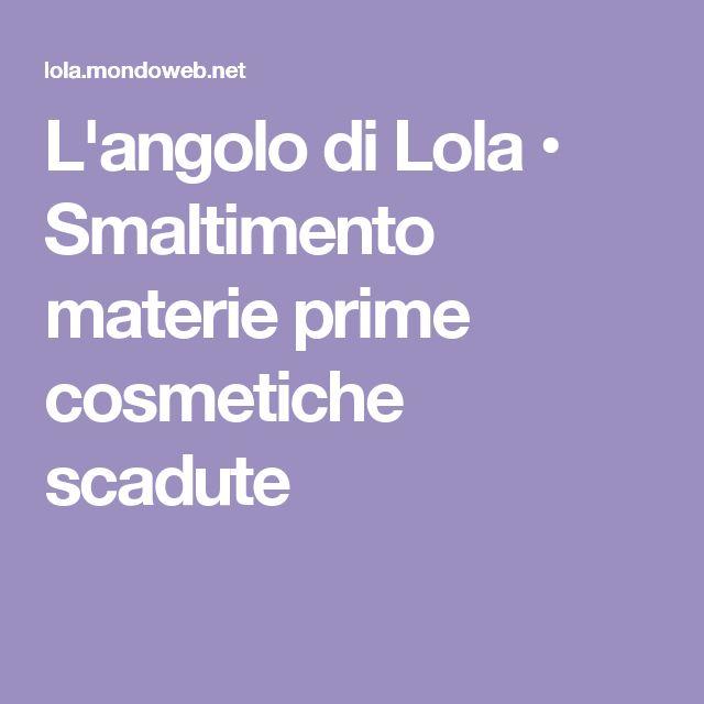 L'angolo di Lola • Smaltimento materie prime cosmetiche scadute