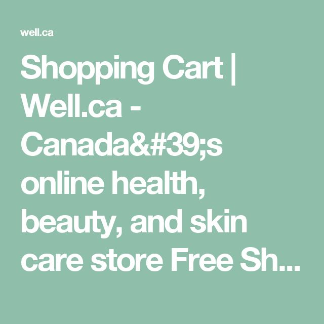 Shopping Cart | Well.ca - Canada's online health, beauty, and skin care store Free Shipping