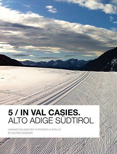 5 / In Val Casies: Alto Adige Süd Tirol di Valeria Canavesi, http://www.amazon.it/dp/B00SLA26J4/ref=cm_sw_r_pi_dp_B3KYub0C1TTKM