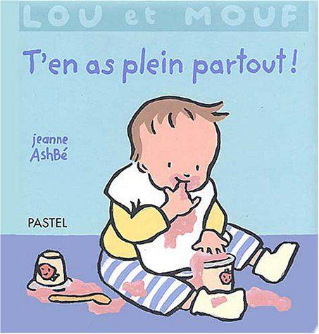 Lou et Mouf : T'en as plein partout ! de Jeanne Ashbé http://www.amazon.fr/dp/221107054X/ref=cm_sw_r_pi_dp_Fawcwb0JRMAC9