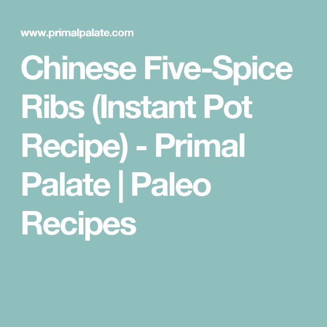 Chinese Five-Spice Ribs (Instant Pot Recipe) - Primal Palate | Paleo Recipes