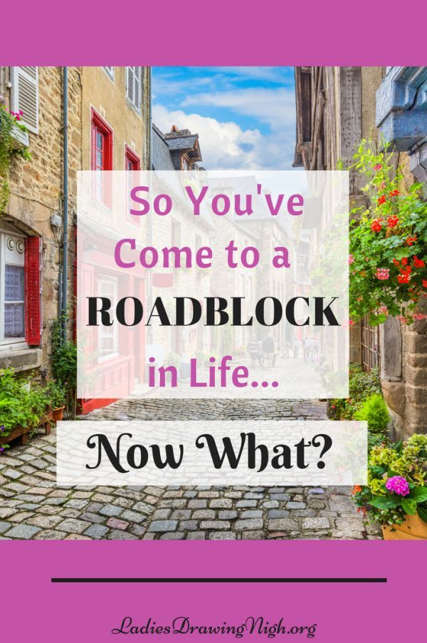 Are you facing a roadblock in your life, something that has turned your life around or even upside down? Maybe your roadblock is a forced retirement, or the loss of a family member, or a needed change in childcare, or care for an elderly parent, or job difficulties, or an illness, or a strained relationship. Click through to find out what to do next. | Bible study Genesis | Ladies Bible study | God's will |