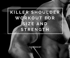 Killer Shoulder Workout for Size and Strength - Take Fitness