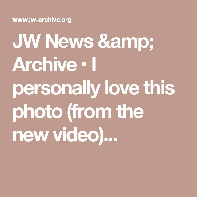 JW News & Archive • I personally love this photo (from the new video)...