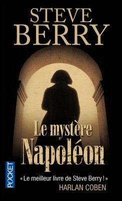 Découvrez Le mystère Napoléon, de Steve Berry sur Booknode, la communauté du livre