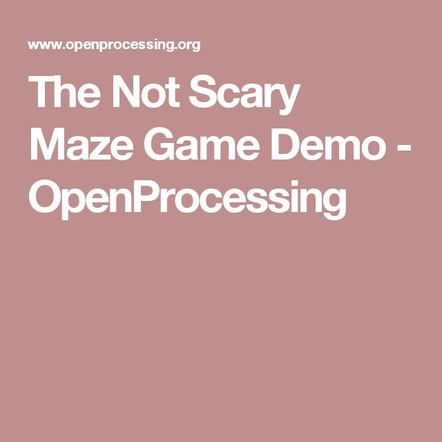 The Not Scary Maze Game Demo - OpenProcessing