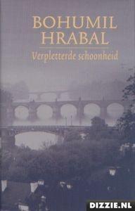 Bohumil Hrabal - Verpletterde schoonheid