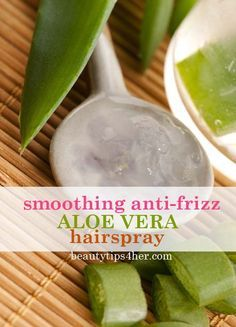 Smoothing Anti-Frizz Aloe Vera Hairspray | Beauty and MakeUp Tips