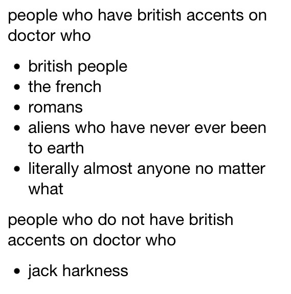 People who have a British accent on Doctor Who yes, I've noticed that too. But that is part of it's charm.