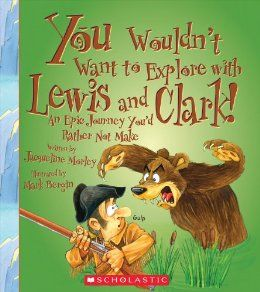 Classical Conversations Cycle 3 Amazon.com: You Wouldn't Want to Explore with Lewis and Clark