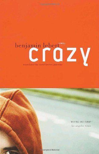 Crazy: A Novel by Benjamin Lebert