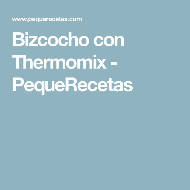 Bizcocho con Thermomix - PequeRecetas