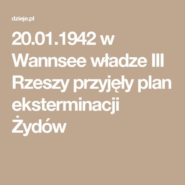 """75 lat temu, 20 stycznia 1942 r., na konferencji w Wannsee pod Berlinem Główny Urząd Bezpieczeństwa Rzeszy (RSHA) przedstawił plan """"ostatecznego rozwiązania kwestii żydowskiej"""", którego konsekwencją miała być eksterminacja 11 milionów europejskich Żydów. [..] Goebbels w swoich dziennikach: """"Co do kwestii żydowskiej Fuehrer jest zdecydowany zrobić z tym porządek. Przepowiedział, że jeżeli wywołają kolejną wojnę światową, doświadczą własnego unicestwienia. [...] Oto mamy wojnę światową."""""""