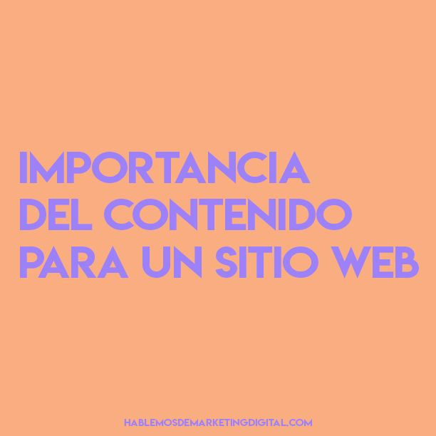 Importancia del contenido para un sitio web | hablemosdemarketingdigital.com