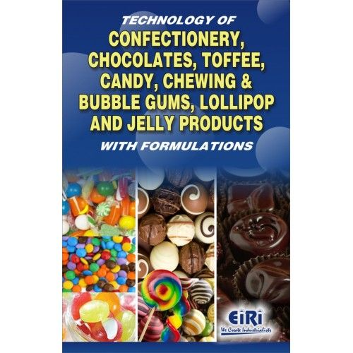 The Book Is Covering 16 Chapters On Confectionery Processes And Formulations Of Toffees, Chocolates, Multiple Confectionery Bars, Project Profiles, Details