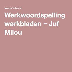 Werkwoordspelling werkbladen ~ Juf Milou