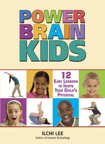 Power Brain Kids: 12 Easy Lessons to Ignite Your Child's Potential