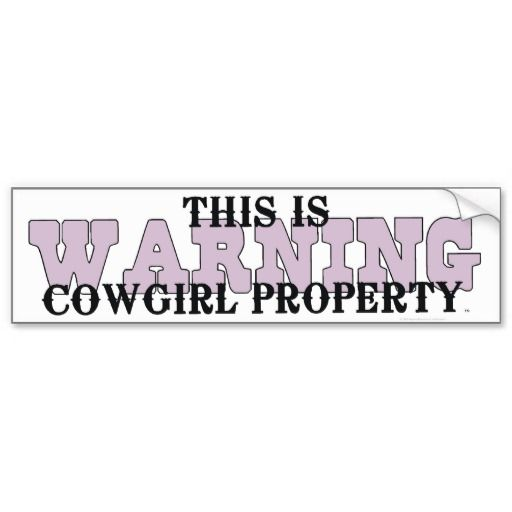 57 Best Cowgirl Bumper Stickers Images On Pinterest Bumper