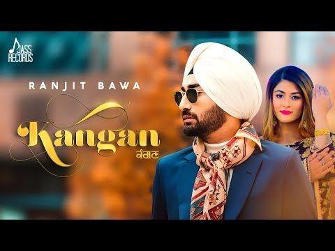 Kangan (Full Video) Ranjit Bawa New Punjabi Songs 2018 | Videos in