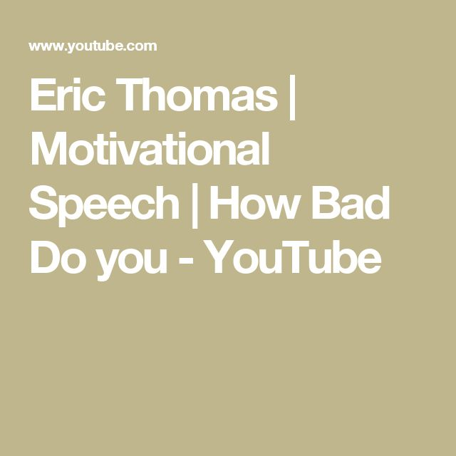 Eric Thomas | Motivational Speech | How Bad Do you - YouTube
