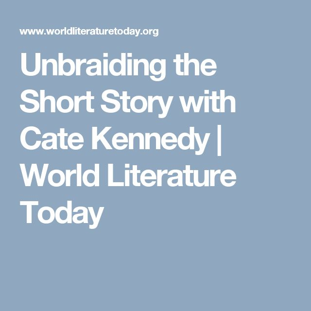 Unbraiding the Short Story with Cate Kennedy | World Literature Today