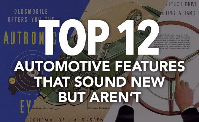 Ready for a blast from the past? Here are the Top 12 Automotive Features that Sound New But Aren't. Betcha ya didn't expect most of these items!