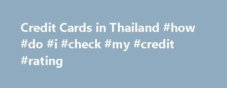 Credit Cards in Thailand #how #do #i #check #my #credit #rating http://credit-loan.remmont.com/credit-cards-in-thailand-how-do-i-check-my-credit-rating/  #credit card compare # Find and Compare the Best Credit Card Deals Now! Best Credit Cards for Shopping in Thailand Thailand has no shortage of shopping malls. For many of us who live in the city, a week without dropping by the mall can seem, well, weird. It's hard to resist checking out the latest […]