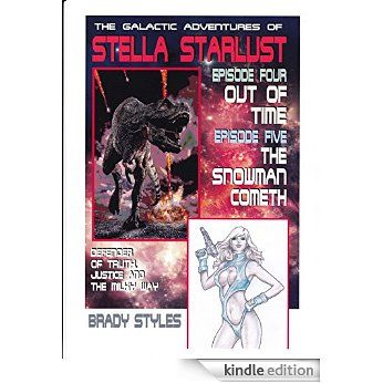 Stella Starlust Vol 4: Out Of Time/ The Snowman Cometh eBook: Brady Styles: Amazon.com.au: Kindle Store