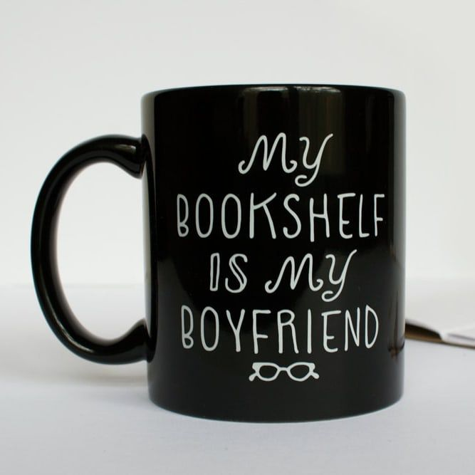 "23 Awesome Mugs Only Book Nerds Will Appreciate<<<< It really needs to say ""My bookshelf is my partner"""