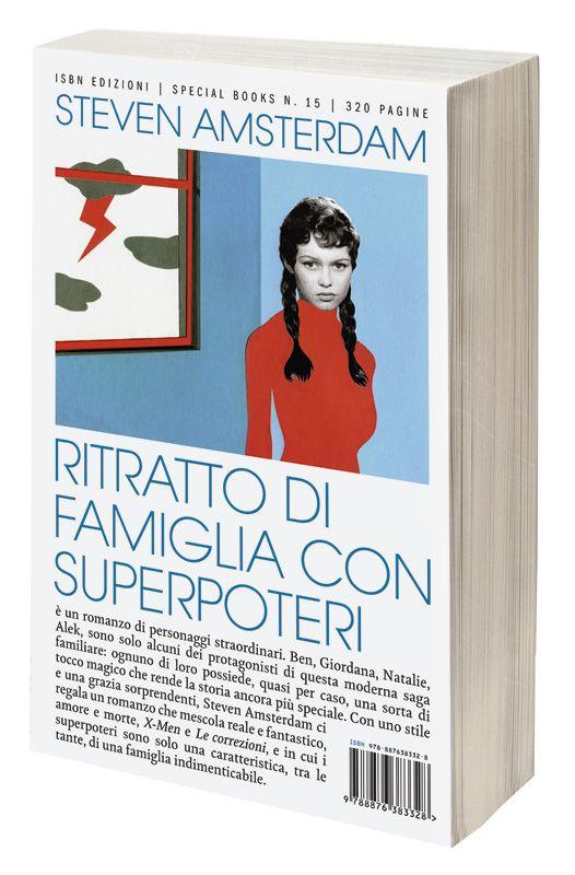 """Steven Amsterdam, """"Ritratto di famiglia con superpoteri"""" [What the Family Needed], trad. Anna Mioni, ISBN 2012, pp. 320, ISBN: 9788876383328 #fiction"""