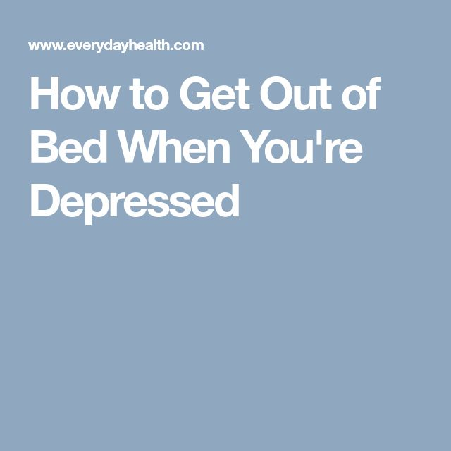 How to Get Out of Bed When You're Depressed
