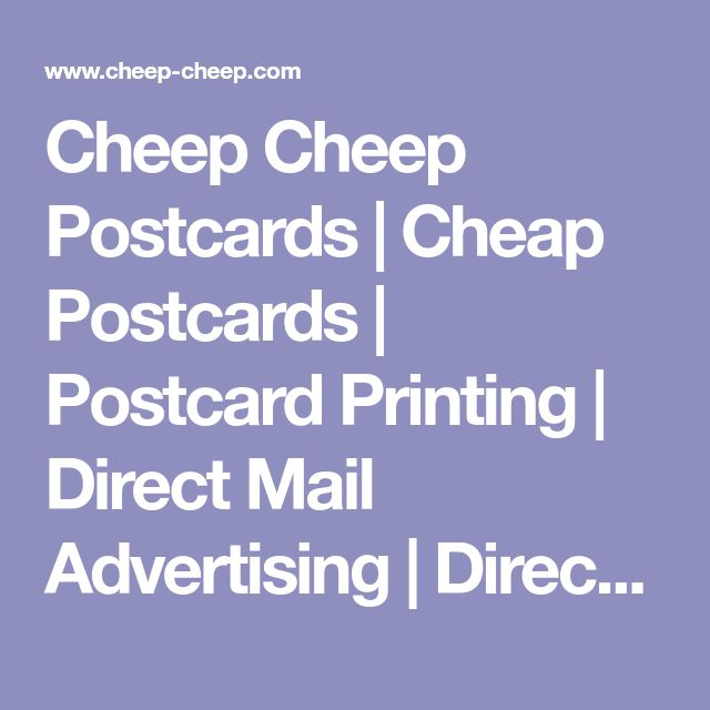 Cheep Cheep Postcards | Cheap Postcards | Postcard Printing | Direct Mail Advertising | Direct Mail Postcards