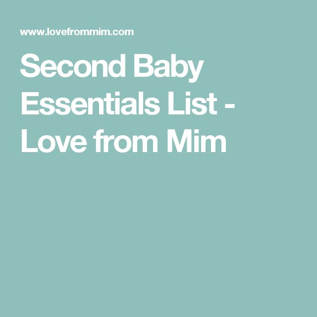Second Baby Essentials List - Love from Mim