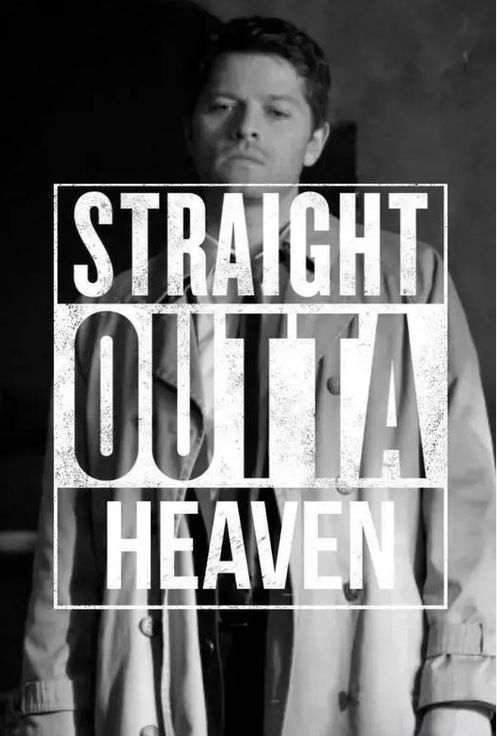 """Usually I don't like these """"straight outta"""" pictures because I love the movie too much, but I love supernatural just as much...maybe more."""