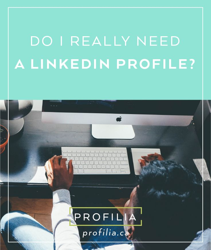 do i really need a linkedin profile short answer is yes find out why