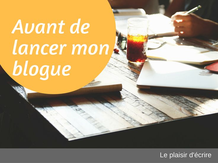 5 choses à faire avant de lancer son blogue d