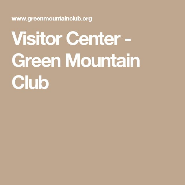 Visitor Center - Green Mountain Club