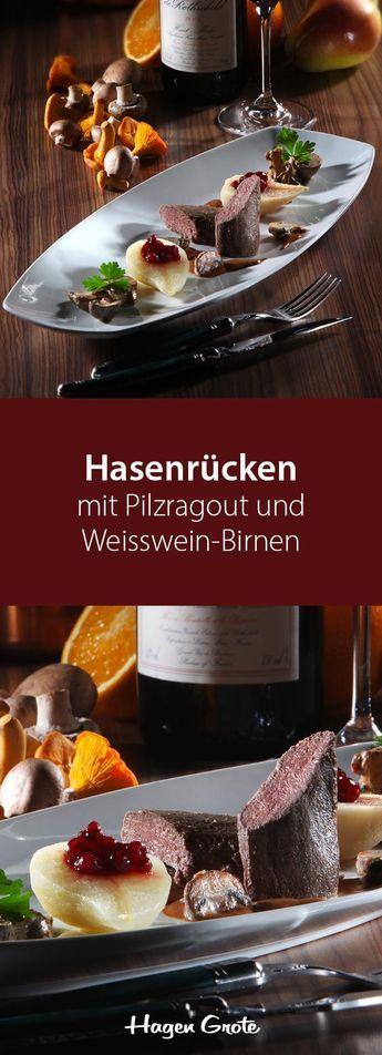 Hasenrücken mit Pilzragout und Weisswein-Birnen