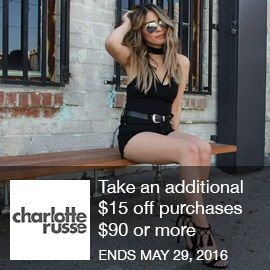 Charlotte Russe Coupon- Take an additional $15 off purchases $90 or more Take an additional $15 off purchases $90 or more using code ONLINE ONLY at CharlotteRusse.com. Valid 5/1 to 5/29 at 3 AM EST. Shop Now! Brought to you by http://www.imin.com and http://www.imin.com/store-coupons/charlotte-russe/
