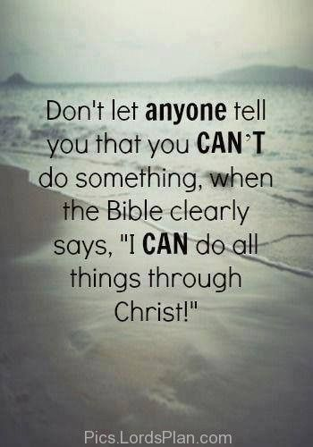 You can do anything through Christ, trust in god verses, i can do anything through christ who strengthen me,jesus christ bible verses , daily inspirational quotes with images,  bible verses for inspiration