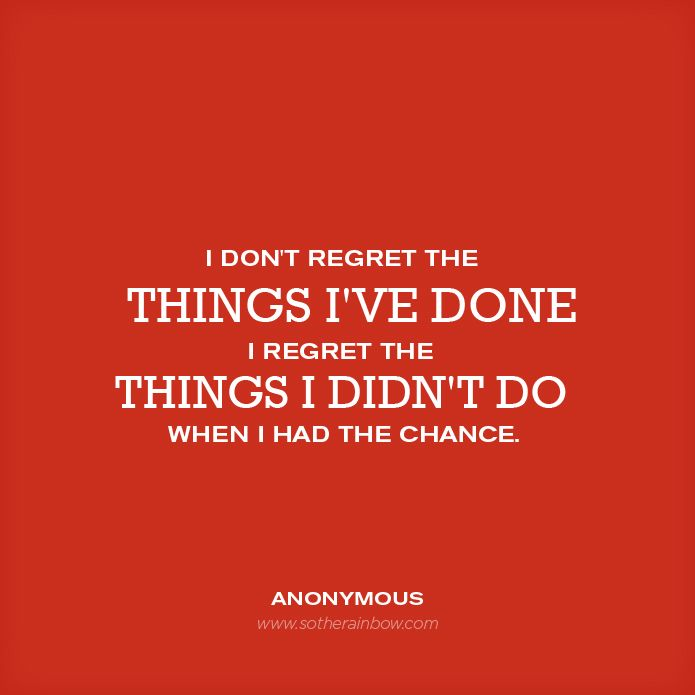 20 best images about quotes on pinterest life is short for What does regrets only mean