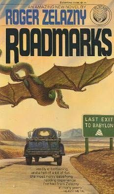 Where there had been darkness...: Roger Zelazny Book Review: Roadmarks -The miles ticked inside me like years