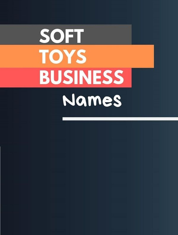 459 Catchy Soft Toy Company Names Video Infographic